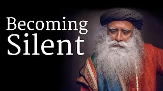 How to Become Silent? - Sadhguru Talks at Isha Yoga Center