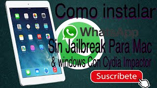 Como Instalar Whatsapp Para Mi Ipad En Ios 9 Ios 10 Sin Jailbreak Cyd