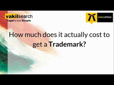 Trademark Registration in India: How much does it cost to get a Trademark?