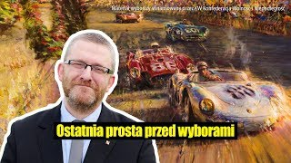 Ostatnia prosta przed wyborami. Grzegorz Braun