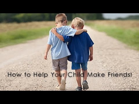 How to Help Your Child Make Friends!