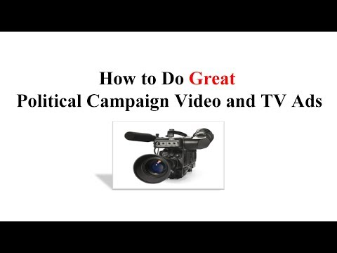 How to do Great Political Campaign Video & TV Ads