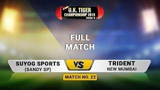 Sandy SP VS Trident Navi Mumbai (Semi Final) | UK Tiger Championship 2019, Ghatkopar, Mumbai
