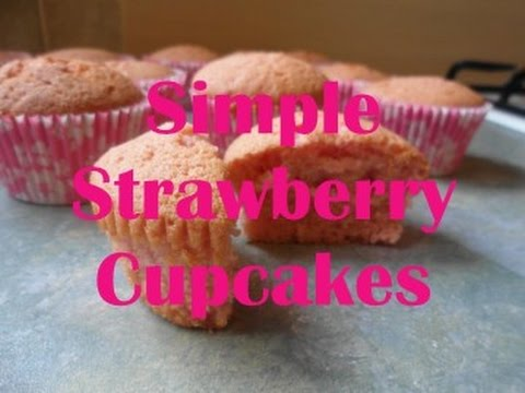 How To Bake: Simple Strawberry Cupcakes