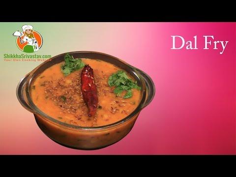 Dal Fry Recipe in Hindi दाल फ्राई बनाने की विधि   How to Make Dal Fry at Home in Hindi Dhaba Style