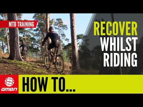 How To Recover Whilst Riding | MTB Training
