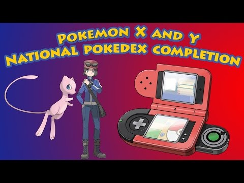Pokemon X and Y complete national pokedex - All entries