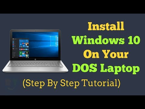 How To Install Windows 10 On DOS Laptop (Step By Step)   (Working 2019)