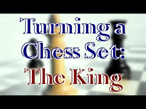 Chess Set Project   Turning the King