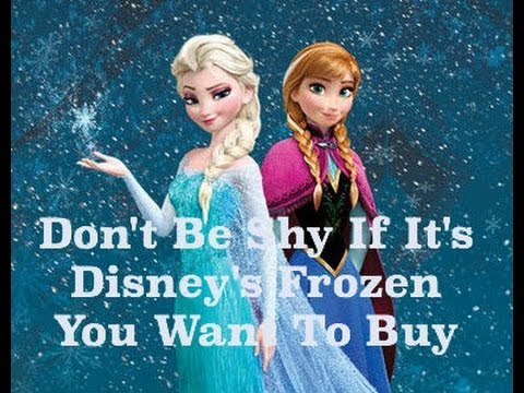 Don't Be Shy If It's Disney's Frozen You Want To Buy