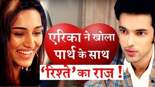 Erica Fernandes on Dating Parth Samthaan in REAL Life