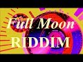 NEW REGGAE RIDDIM INSTRUMENTAL [Full Moon] Riddim May 2019