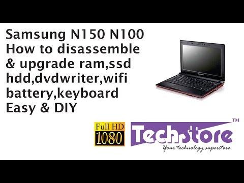 Samsung Netbook N150 N100 Plus : How to Disassemble base & upgrade ram keyboard hdd ssd wifi easy