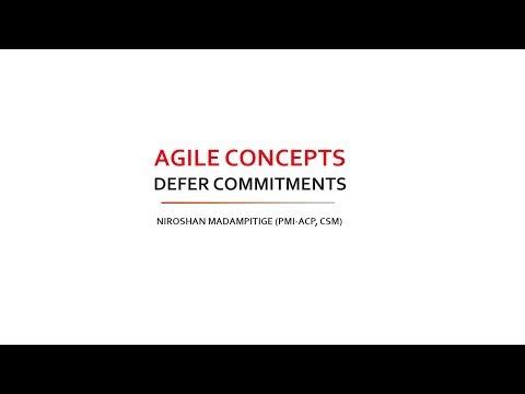 Agile Concepts - Defer Commitments part 2
