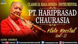 Pt Hariprasad Chaurasia - Vol. 2 | Flute Recital | Classical Raga Series | Indian Instrumental Music