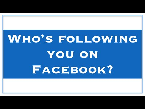 How to see who's following you on Facebook