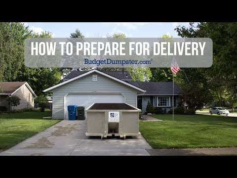 How to Prepare for Dumpster Delivery | Budget Dumpster