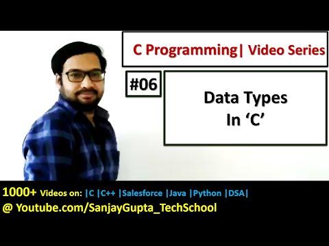 06 Data Types in C Programming - Learn Easy C Language Tutorials by Sanjay Gupta in English