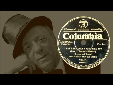 Ted Lewis -  I Can't Get Over A Girl Like You (1926)
