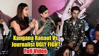 Kangana Ranaut Vs Journalist UGLY FIGHT 😡😡😡 FULL VIDEO