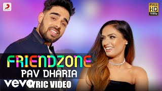 Friendzone - Official Lyric Video | Pav Dharia | Friendzone