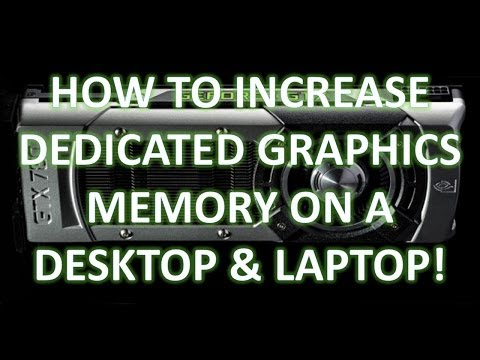 How to Increase Dedicated Graphics Memory