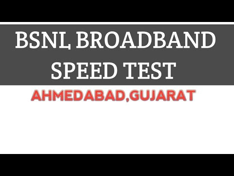 BSNL Broadband connection speed Test in Gujarat.