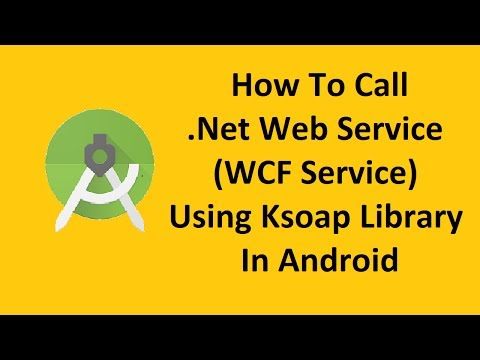 How to call .Net Web Service (WCF Service) Using Ksoap Libarary in android? | Android.