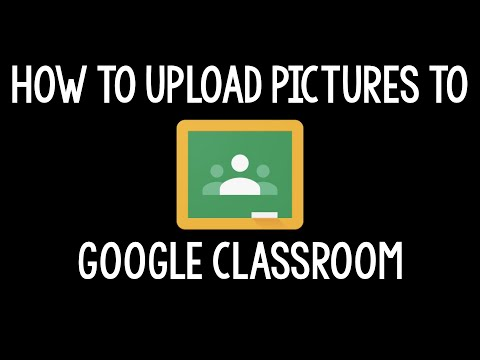 How to Take Pictures and Upload Them to Google Classroom