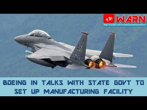 BOEING IN TALKS WITH STATE GOVT TO SET UP MANUFACTURING FACILITY