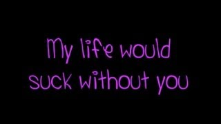 Download Kelly Clarkson My Life Would Suck Without You lyrics