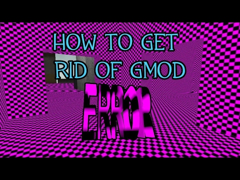 How to Fix Error Sings and walls from GMOD (MAC)