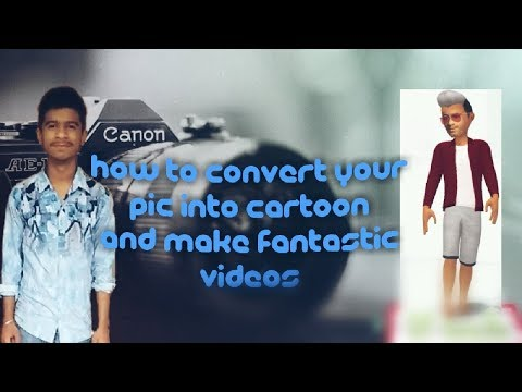 How to convert your  pic into cartoon and make fantastic videos..by if tech