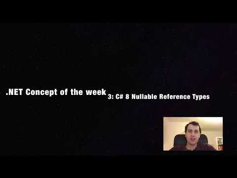 C# 8 Nullable Reference Types - .NET Concept of the Week - Episode 3
