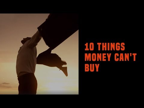 10 Things Money Can't Buy