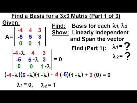 Linear Algebra: Ch 3 - Eigenvalues and Eigenvectors (15 of 35) Basis=? for a 3x3 Matrix: 1/3