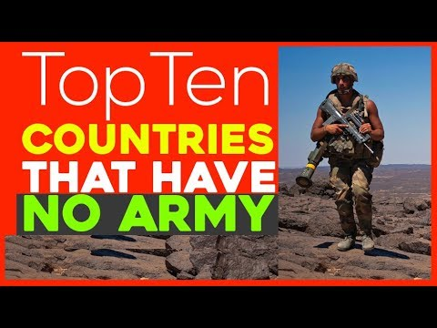 Top 10 Countries without Army or Military forces   Which Country has No Army, navy,  And Police