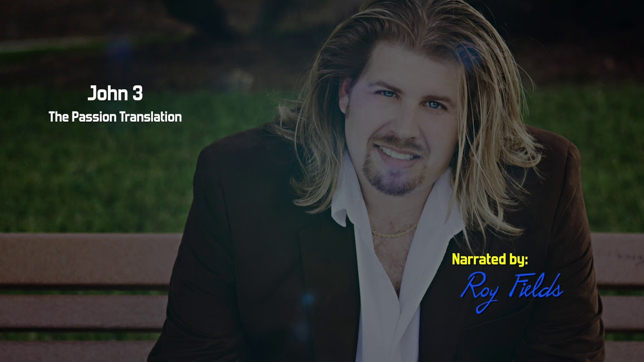 John 3 (TPT) The Passion Translation with Roy Fields