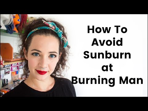 How to Not Get Sunburnt at Burning Man