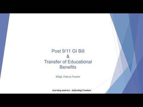 Post 9/11 GI Bill and Transfer of Education Benefits