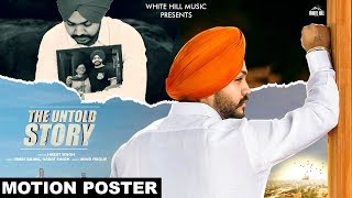 The Untold Story (Motion Poster) Harjit Singh | Rel on 07 Nov | White Hill Music