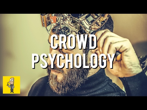 How PEOPLE are CONTROLLED by CROWD PSYCHOLOGY   The Crowd by Gustave Le Bon
