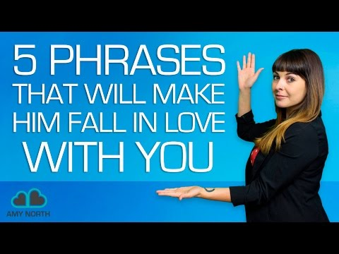 5 Phrases That Will Make A Man Fall For You