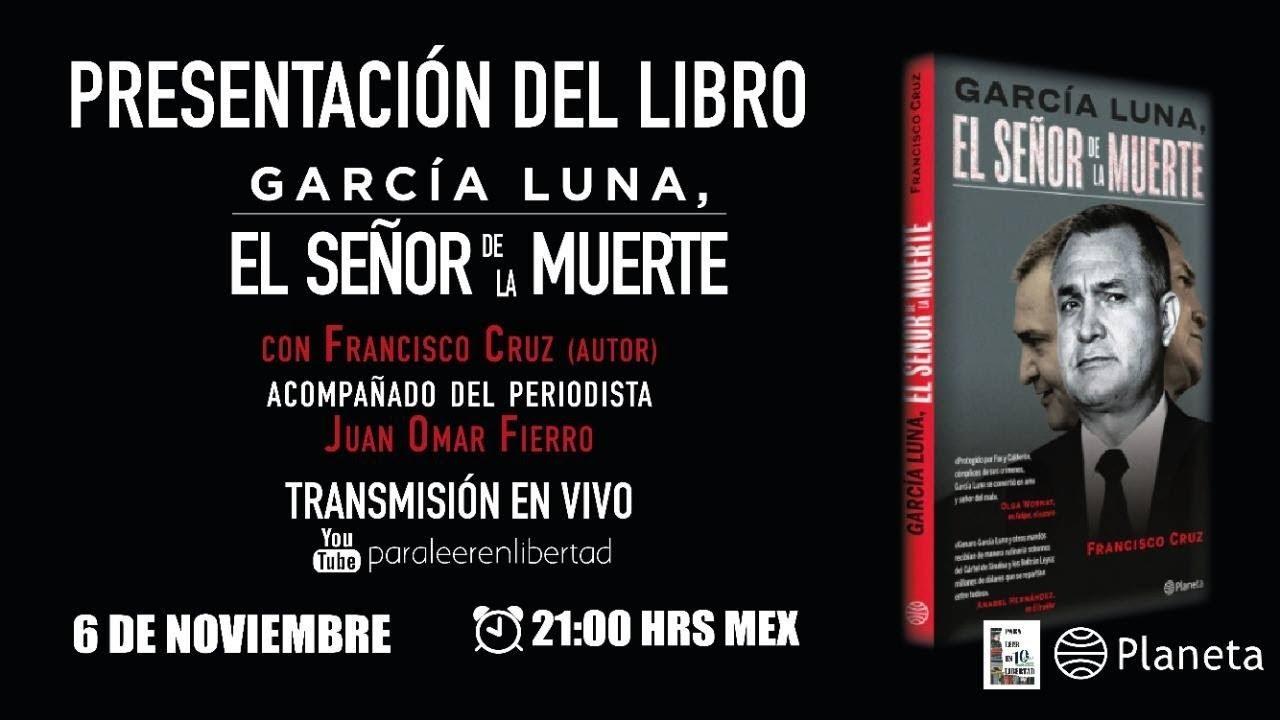"""""""García Luna, El señor de la muerte"""" de Francisco Cruz con Juan Omar Fierro #ParaLeerEnLibertad"""