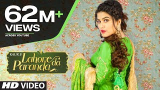 Lahore Da Paranda (Full Song) Kaur B | Desi Crew | Kaptaan | Latest Punjabi Songs 2019