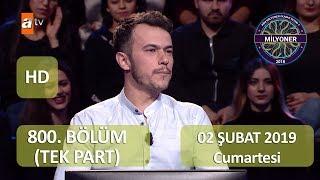 Kim Milyoner Olmak İster , 800. Bölüm HD , 02.02.2019 , TEK PART