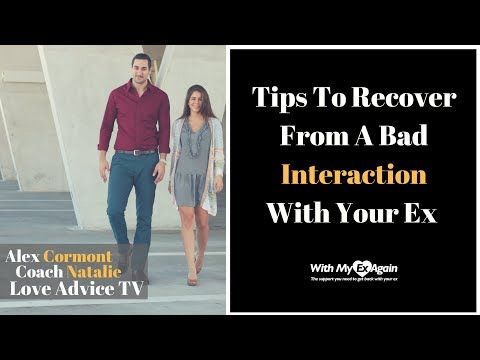 How To Recover From A Bad Interaction With An Ex