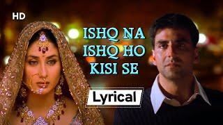 𝑰𝒔𝒉𝒒 𝑵𝒂 𝑰𝒔𝒉𝒒 𝑯𝒐 With Lyrics | Dosti (2005)| Akshay Kumar | Kareena Kapoor | Bobby Deol