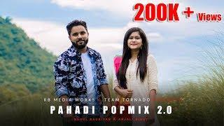 PAHADI POPMIX 2.O || Raahul Bauriyan X Anjali Bisht || rb Media Works.