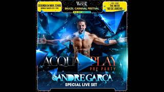 DJ Andre Garça   Carnaval The Week Rio 2019   Pre Party Acquaplay   LIVE SET